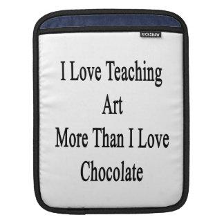 I Love Teaching Art More Than I Love Chocolate