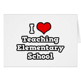 I Love Teaching Elementary School Card