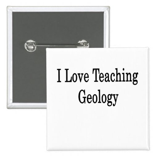 I Love Teaching Geology 2 Inch Square Button