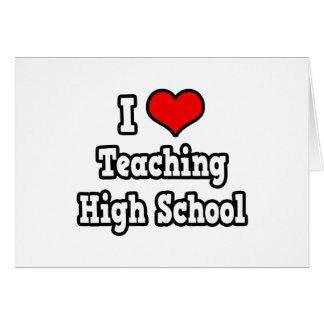 I Love Teaching High School Greeting Card
