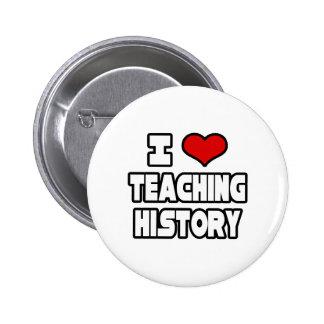 I Love Teaching History Pins