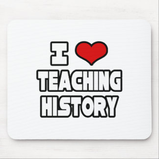 I Love Teaching History Mouse Pads