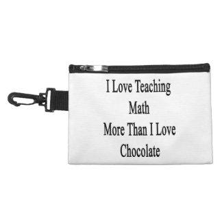 I Love Teaching Math More Than I Love Chocolate Accessory Bag