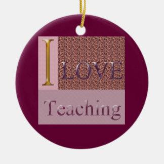 I Love Teaching Ornament