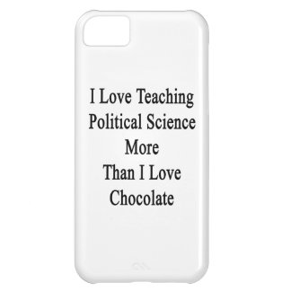 I Love Teaching Political Science More Than I Love Cover For iPhone 5C