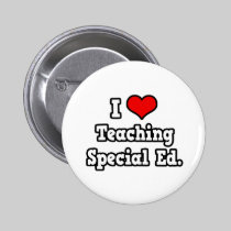 I Love Teaching Special Ed Button