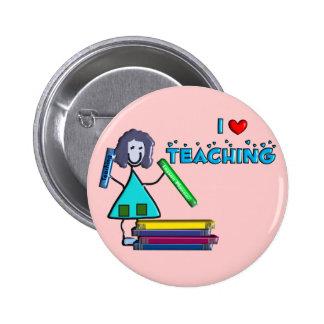 """I Love Teaching"" Teachers Gifts Button"