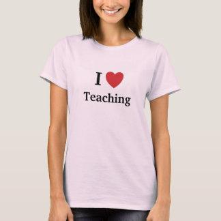 I Love Teaching Teaching Loves Me Female Teacher T-Shirt