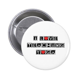 I Love Teaching Yoga Pinback Buttons