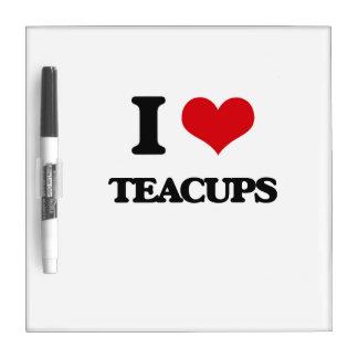 I love Teacups Dry Erase Whiteboard