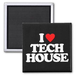 I LOVE TECH HOUSE 2 INCH SQUARE MAGNET