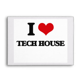 I Love TECH HOUSE Envelopes