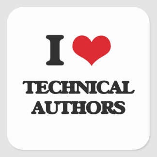 I love Technical Authors Square Sticker
