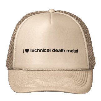 I love technical death metal trucker hat