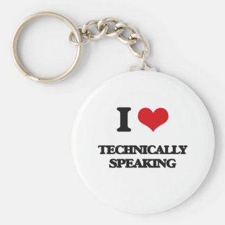 I love Technically Speaking Basic Round Button Keychain