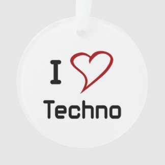 I Love Techno Ornament