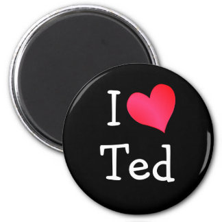 I Love Ted 2 Inch Round Magnet