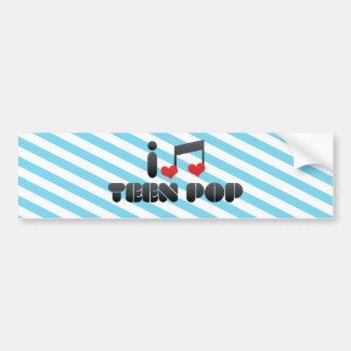 I Love Teen Pop Car Bumper Sticker