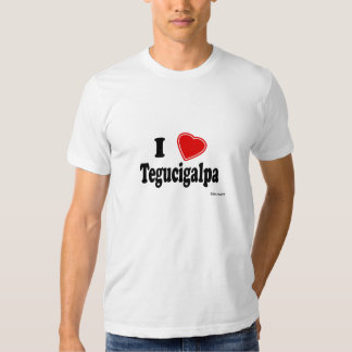 I Love Tegucigalpa Tee Shirt