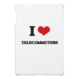 I love Telecommuters Case For The iPad Mini