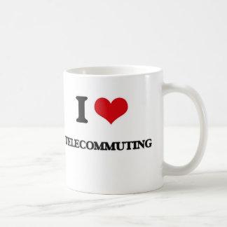 I love Telecommuting Coffee Mug
