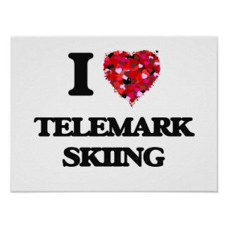 I Love Telemark Skiing Poster