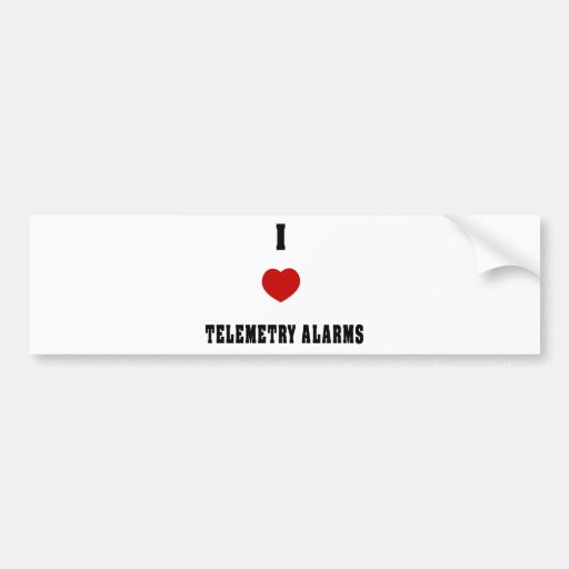 I Love Telemetry Alarms Bumper Stickers