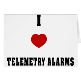 I Love Telemetry Alarms Card