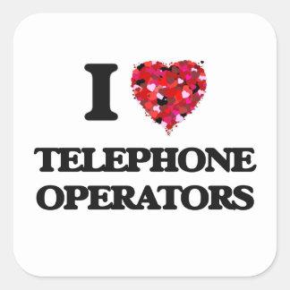 I love Telephone Operators Square Sticker