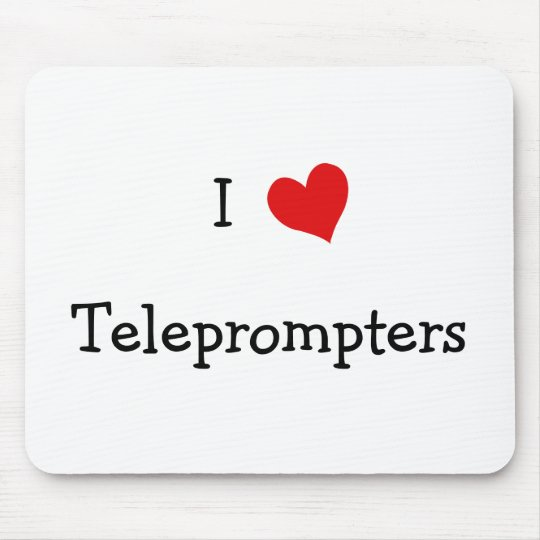 I Love Teleprompters Mouse Pad