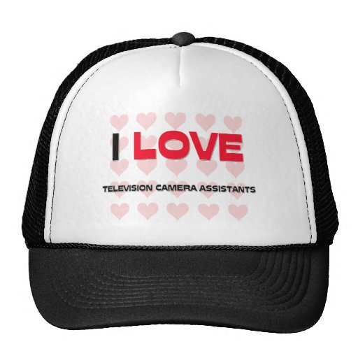 I LOVE TELEVISION CAMERA ASSISTANTS TRUCKER HATS
