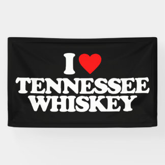 I LOVE TENNESSEE WHISKEY BANNER
