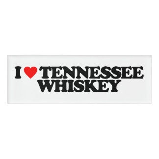 I LOVE TENNESSEE WHISKEY NAME TAG