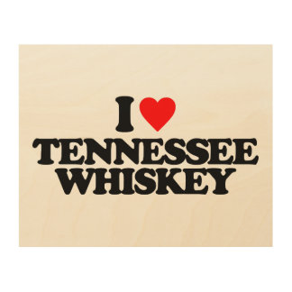 I LOVE TENNESSEE WHISKEY WOOD CANVASES