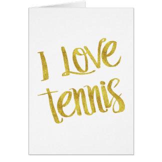I Love Tennis Gold Faux Foil Metallic Quote Card