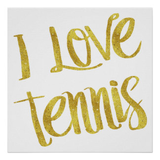 I Love Tennis Gold Faux Foil Metallic Quote Poster