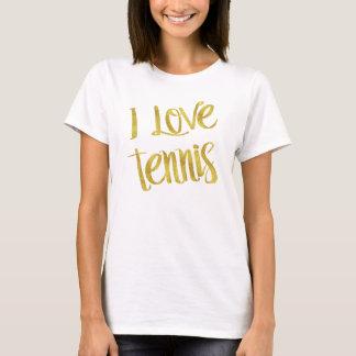 I Love Tennis Gold Faux Foil Metallic Quote T-Shirt