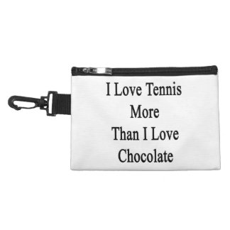 I Love Tennis More Than I Love Chocolate Accessory Bag