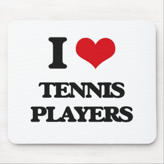 I love Tennis Players Mouse Pad