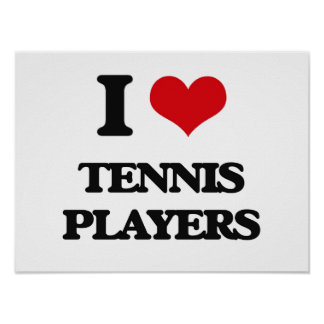 I love Tennis Players Poster