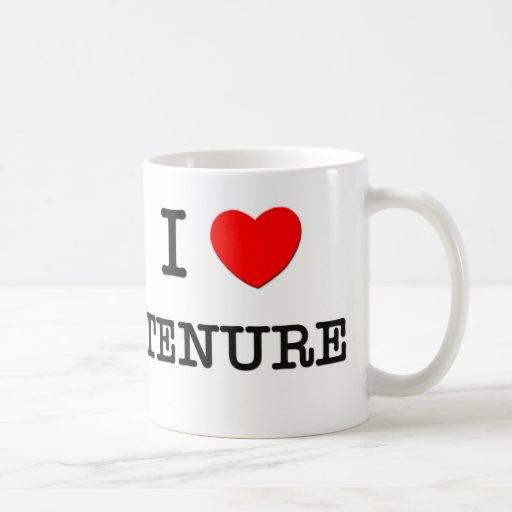 I Love Tenure Classic White Coffee Mug