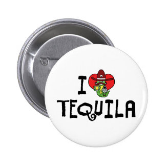 I Love Tequila Buttons