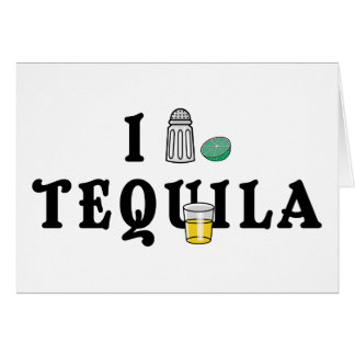 I Love Tequila Card