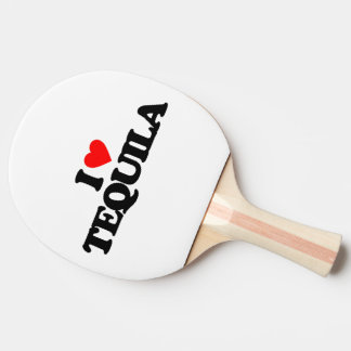I LOVE TEQUILA Ping-Pong PADDLE