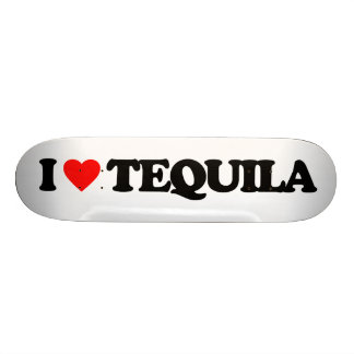I LOVE TEQUILA SKATEBOARD