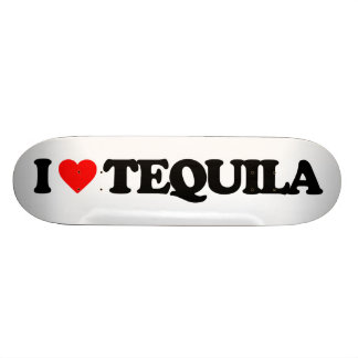 I LOVE TEQUILA SKATEBOARD DECK