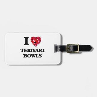 I love Teriyaki Bowls Tags For Luggage