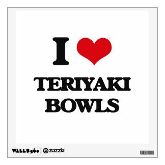 I love Teriyaki Bowls Wall Sticker