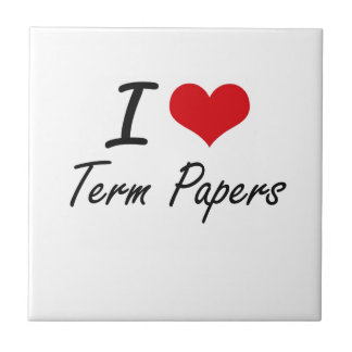 I love Term Papers Small Square Tile