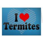 I Love Termites Cards